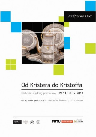 FROM KRISTER TO KRISTOFF: THE HISTORY OF SILESIAN PORCELAIN DESIGN
